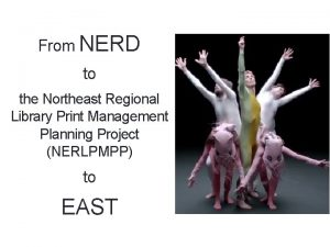 From NERD to the Northeast Regional Library Print