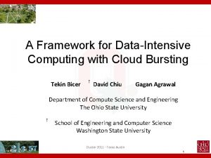 A Framework for DataIntensive Computing with Cloud Bursting