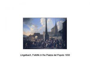 Lingelbach Folklife in the Piazza del Popolo 1650