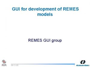 GUI for development of REMES models REMES GUI