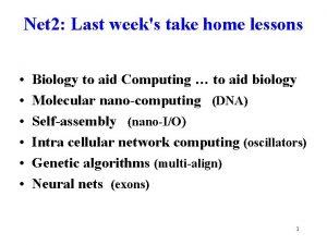 Net 2 Last weeks take home lessons Biology