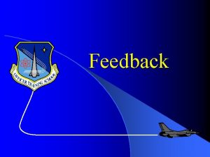 Feedback Overview Definition Objective l Types of Feedback