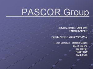 PASCOR Group Industry Adviser Craig Smit Product Engineer
