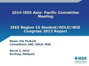 2014 IEEE Asia Pacific Committee Meeting IEEE Region