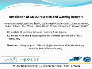 Installation of MESSI research and warning network Hrvoje