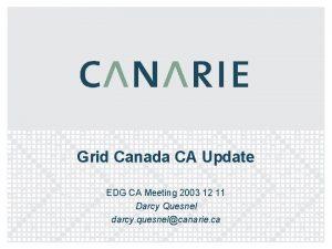 Grid Canada CA Update EDG CA Meeting 2003