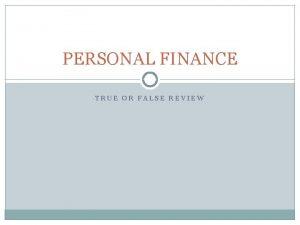 PERSONAL FINANCE TRUE OR FALSE REVIEW TRUE OR