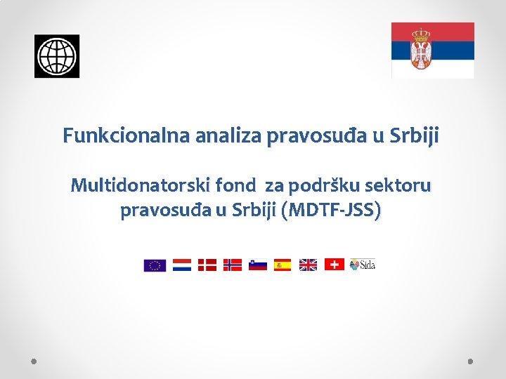 Funkcionalna analiza pravosua u Srbiji Multidonatorski fond za