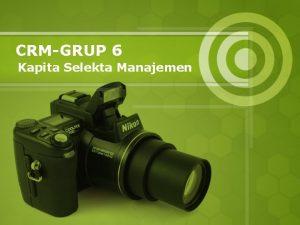 CRMGRUP 6 Kapita Selekta Manajemen Personil Destiana Brina