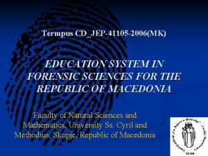 Termpus CDJEP 41105 2006MK EDUCATION SYSTEM IN FORENSIC