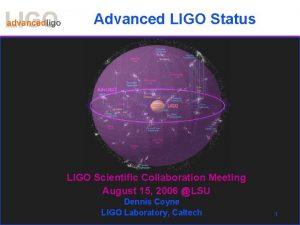 Advanced LIGO Status LIGO Scientific Collaboration Meeting August