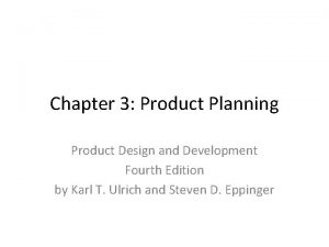 Chapter 3 Product Planning Product Design and Development