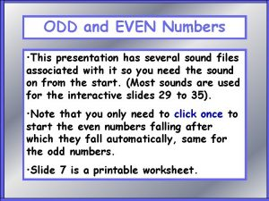 ODD and EVEN Numbers This presentation has several