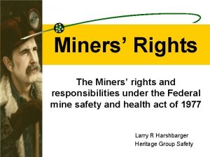Miners Rights The Miners rights and responsibilities under