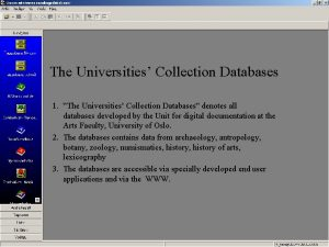 The Universities Collection Databases 1 The Universities Collection