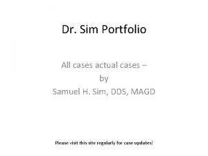 Dr Sim Portfolio All cases actual cases by