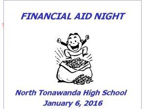 FINANCIAL AID NIGHT North Tonawanda High School January