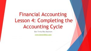 Financial Accounting Lesson 4 Completing the Accounting Cycle