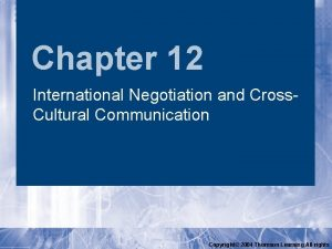 Chapter 12 International Negotiation and Cross Cultural Communication