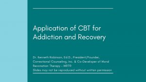 Application of CBT for Addiction and Recovery Dr