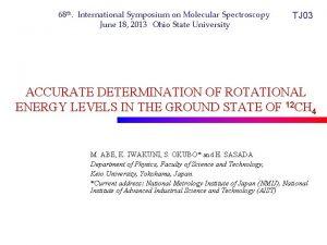 68 th International Symposium on Molecular Spectroscopy June