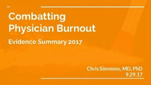 Combatting Physician Burnout Evidence Summary 2017 Chris Simmons