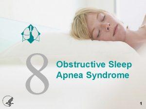 8 Obstructive Sleep Apnea Syndrome 1 Pickwickian Syndrome