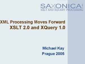 XML Processing Moves Forward XSLT 2 0 and