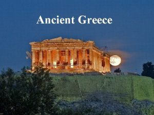 Ancient Greece Geography of Greece Mountainous allowed for
