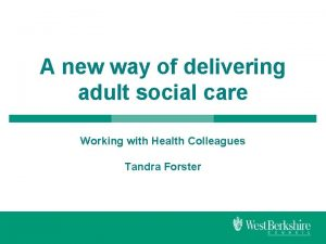 A new way of delivering adult social care