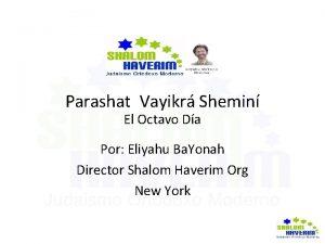Parashat Vayikr Shemin El Octavo Da Por Eliyahu