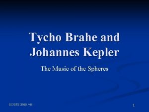 Tycho Brahe and Johannes Kepler The Music of