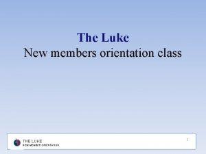 The Luke New members orientation class THE LUKE