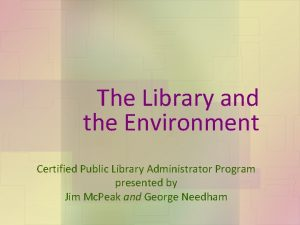 The Library and the Environment Certified Public Library