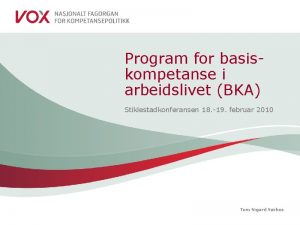 Program for basiskompetanse i arbeidslivet BKA Stiklestadkonferansen 18