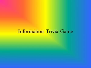 Information Trivia Game Information Trivia About Books Authors