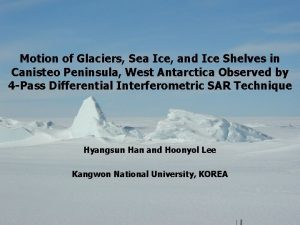 Motion of Glaciers Sea Ice and Ice Shelves