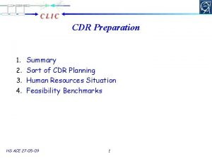 CDR Preparation 1 Summary 2 Sort of CDR