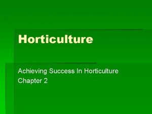 Horticulture Achieving Success In Horticulture Chapter 2 Learning
