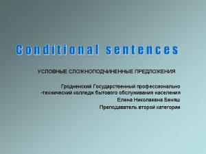 Contents q q q Conditional sentences Zero conditional