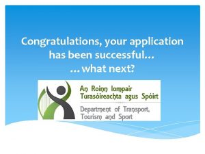 Congratulations your application has been successful what next