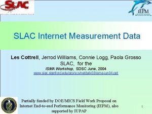 SLAC Internet Measurement Data Les Cottrell Jerrod Williams