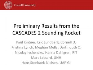 Preliminary Results from the CASCADES 2 Sounding Rocket