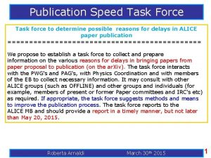 Publication Speed Task Force Task force to determine