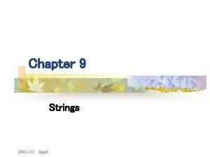 Chapter 9 Strings 20061213 chap 9 Strings n