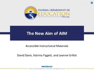 L The New Aim of AIM Accessible Instructional