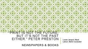 PRINT IS NOT THE FUTURE BUT ITS NOT