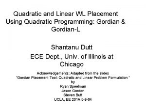 Quadratic and Linear WL Placement Using Quadratic Programming