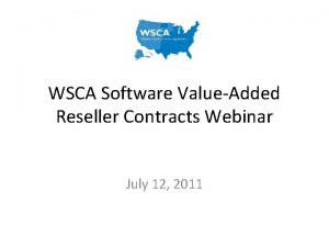 WSCA Software ValueAdded Reseller Contracts Webinar July 12