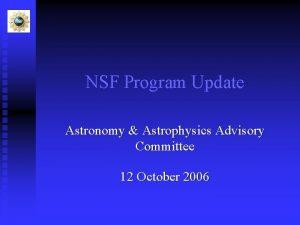 NSF Program Update Astronomy Astrophysics Advisory Committee 12